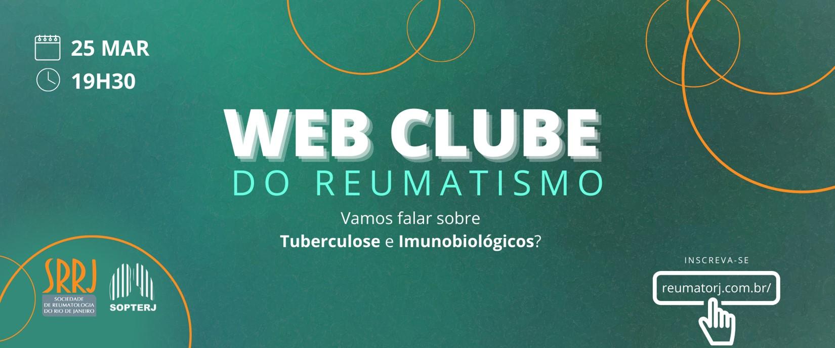 Web Clube do Reumatismo – Vamos falar sobre tuberculose e imunobiológicos