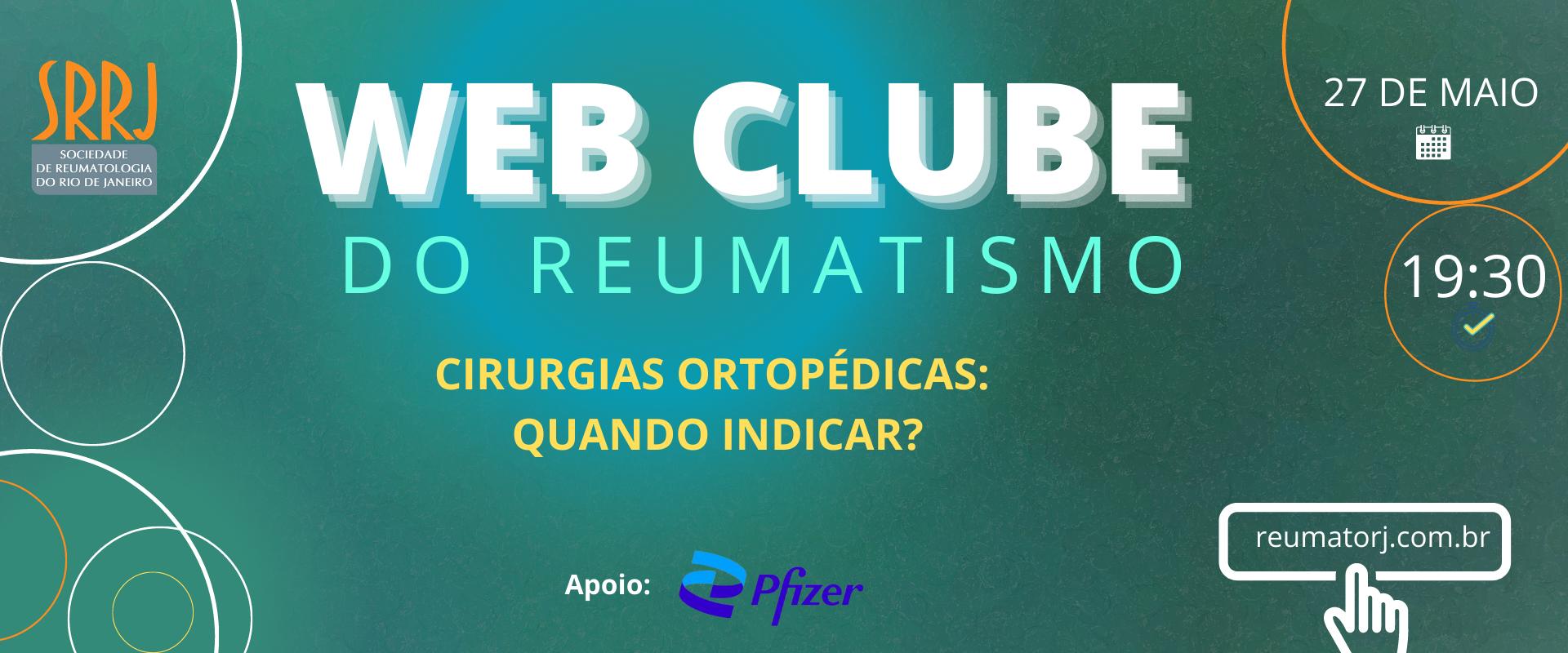 WEB CLUBE DO REUMATISMO – Cirurgias ortopédicas: quando indicar?